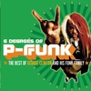 Cover of the album Six Degrees of P-Funk: The Best of George Clinton & His Funk Family (feat. Belita Woods)