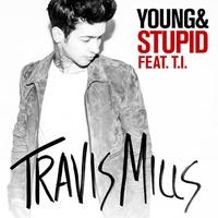 Couverture du titre Young & Stupid (feat. T.I.) - Single