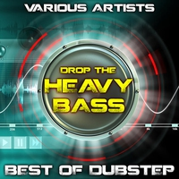 Cover of the track Drop The Heavy Bass - Best Of Dubstep