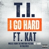 Cover of the album I Go Hard (feat. Kat) - Single