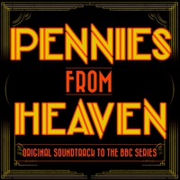 Cover of the track Pennies from Heaven - Original Soundtrack to the BBC Tv Series
