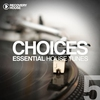 Couverture de l'album Choices - Essential House Tunes #5