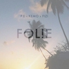 Cover of the track Folie (feat. Kemo & Fizi)