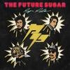 Cover of the album The Future Sugar