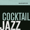 Cover of the album Blue Note 101: Cocktail Jazz