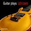 Cover of the album Guitar Plays Latin Love Songs