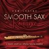 Couverture de l'album Smooth Sax Romance: A Romantic Smooth Jazz Collection Featuring Saxophone
