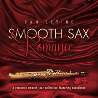 Couverture du titre Smooth Sax Romance: A Romantic Smooth Jazz Collection Featuring Saxophone