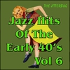 Couverture de l'album Jazz Hits of The Early 40's Vol 8