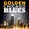 Cover of the album Golden Chicago Blues