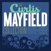 Couverture de l'album The Curtis Mayfield Collection 1970 - 1997
