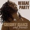 Couverture de l'album Gregory Isaacs & Friends - Reggae Party