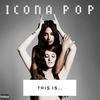 Couverture de l'album This Is... Icona Pop