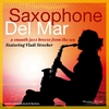 Cover of the album Saxophone Del Mar – A Smooth Jazz Breeze from the Sea