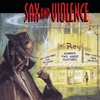 Couverture de l'album Sax and Violence: Music From the Dark Side of the Screen