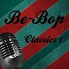 Couverture de l'album Be-bop Classics (Be-Bop Classics Vol. 1)