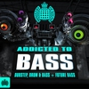 Couverture de l'album Addicted to Bass Dubstep, Drum & Bass + Future Bass - Ministry of Sound
