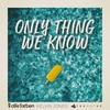 Cover of the track Only Thing We Know