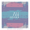 Couverture de l'album All for Jesus