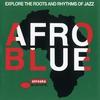Couverture de l'album Afro Blue (Explore the Roots and Rhythms of Jazz)