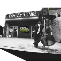 Cover of the track Live At Tonic (feat. DJ Logic, Charlie Hunter, Eric Krasno, Scratch, Jason Moran)