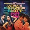 Couverture de l'album My Ultimate Bollywood Party 2015