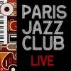 Couverture de l'album Paris Jazz Club: Live