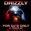 Cover of the album Drizzly Presents for DJ's Only, Vol. 3 - EP