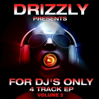 Couverture du titre Drizzly Presents for DJ's Only, Vol. 3 - EP