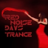 Cover of the album Red Noise Days - Trance