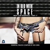 Couverture de l'album In Bed With Space - Ibiza Club Essentials, Pt. 17 (The Essential Tracks Compiled By Kid Chris)
