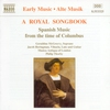 Couverture de l'album A Royal Songbook - Spanish Music from the Time of Columbus