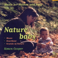 Cover of the track Nature Baby - Music for Mother and Baby, Vol. 3