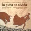 Cover of the album La Pena Se Olvida. el Pasodoble en la Copla, los Toros y la Zarzuela