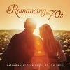 Couverture de l'album Romancing the 70's: Instrumental Hits of the 1970's