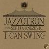 Couverture de l'album I Can Swing (feat. Sofija Knezevic) - EP