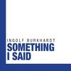 Cover of the album Something I Said (feat. Roland Cabesas, Achim Rafain & Simon Gattringer)
