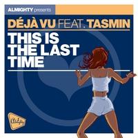 Couverture du titre This Is the Last Time (Remixes) [feat. Tasmin] - EP