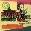 Couverture de l'album The Biggest Reggae One Drop Anthems 2006