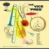 Couverture de l'album The Vice 'Pres' (Bonus Tracks)
