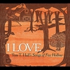 Cover of the album I Love: Tom T. Hall's Songs of Fox Hollow