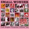 Cover of the album Small Wonder: Punk Singles Collection, Volume 2