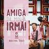 Couverture de l'album Amiga da Minha Irmã - Single