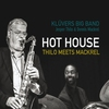Cover of the album Hot House - Thilo Meets Mackrel