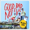 Cover of the album Good Bad Not Evil