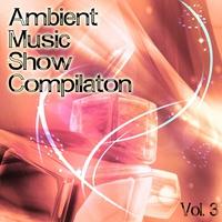 Couverture du titre Ambient Music Show Compilation, Vol. 3
