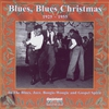 Cover of the album Blues, Blues Christmas (1925-1955)