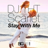 Cover of the album Stay With Me (Remixes) [DJ THT Meets Scarlet] - EP