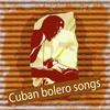 Couverture de l'album Cuban Bolero Songs