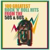 Cover of the album 100 Greatest Rock 'n' Roll Hits from the 50s & 60s